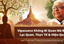 Vipassana Không Bi Quan Mà Rất Lạc Quan, Thực Tế & Hiệu Quả