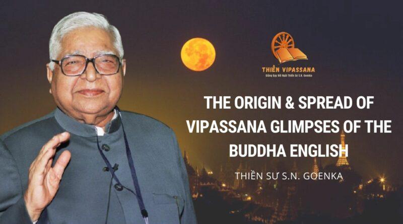 VIDEOS: THE ORIGIN & SPREAD OF VIPASSANA GLIMPSES OF THE BUDDHA ENGLISH