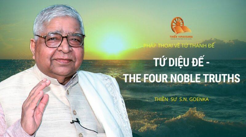 TỨ DIỆU ĐẾ - THE FOUR NOBLE TRUTHS