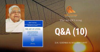 Q&A 10 - THE ART OF LIVING - S.N. GOENKA