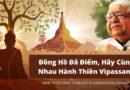 ĐỒNG HỒ ĐÃ ĐIỂM, HÃY CÙNG NHAU HÀNH THIỀN VIPASSANA