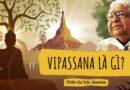 THIỀN VIPASSANA LÀ GÌ? THIỀN SƯ S.N. GOENKA (SONG NGỮ)