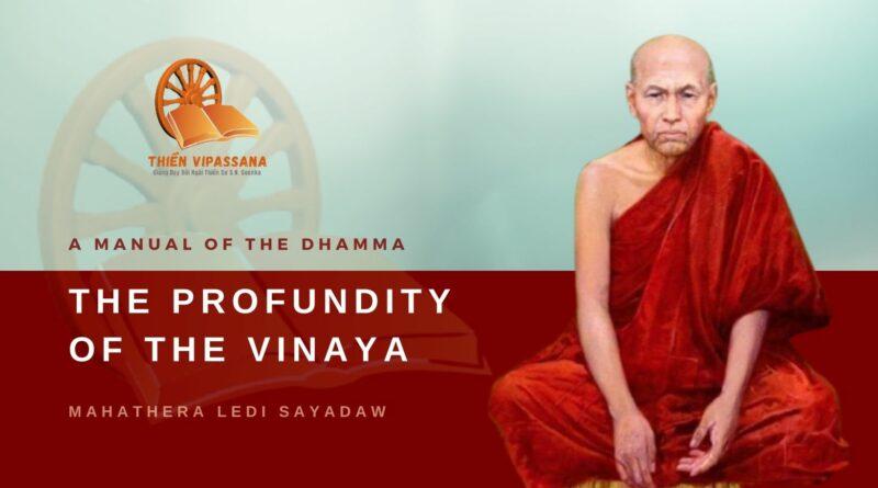 A MANUAL OF THE DHAMMA - THE PROFUNDITY OF THE VINAYA - LEDI SAYADAW
