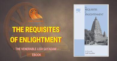 THE REQUISITES OF ENLIGHTMENT - THE VENERABLE LEDI SAYADAW